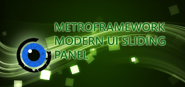 MetroFramework Modern UI Sliding Panel Project